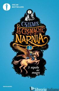 NIPOTE DEL MAGO. LE CRONACHE DI NARNIA (IL). VOL. 1 - LEWIS CLIVE S.