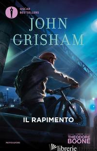 RAPIMENTO. I CASI DI THEODORE BOONE (IL). VOL. 2 - GRISHAM JOHN