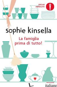 FAMIGLIA PRIMA DI TUTTO! (LA) - KINSELLA SOPHIE