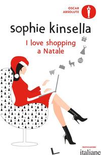 I LOVE SHOPPING A NATALE - KINSELLA SOPHIE