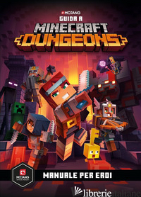 MINECRAFT. GUIDA A DUNGEONS. MANUALE PER EROI - AA.VV.