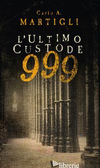 999. L'ULTIMO CUSTODE - MARTIGLI CARLO A.