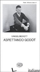 ASPETTANDO GODOT - BECKETT SAMUEL