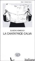 CANTATRICE CALVA (LA) - IONESCO EUGENE