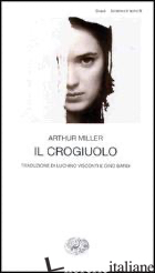 CROGIUOLO (IL) - MILLER ARTHUR