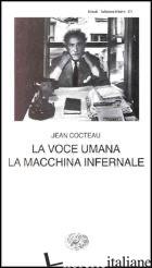 VOCE UMANA. LA MACCHINA INFERNALE (LA) - COCTEAU JEAN