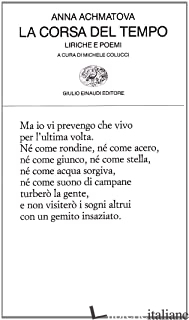 CORSA DEL TEMPO. LIRICHE E POEMI (LA) - ACHMATOVA ANNA; COLUCCI M. (CUR.)