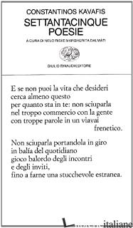 SETTANTACINQUE POESIE - KAVAFIS KONSTANTINOS; RISI N. (CUR.); DALMATI M. (CUR.)