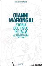 STORIA DEL FISCO IN ITALIA. VOL. 2: LA POLITICA FISCALE DELLA SINISTRA STORICA ( - MARONGIU GIANNI