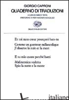 QUADERNO DI TRADUZIONI - CAPRONI GIORGIO; TESTA E. (CUR.)