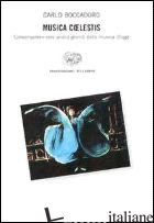 MUSICA COELESTIS. CONVERSAZIONI CON UNDICI GRANDI DELLA MUSICA D'OGGI. CON CD AU - BOCCADORO CARLO