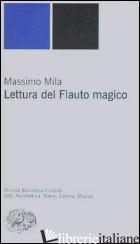 LETTURA DEL FLAUTO MAGICO - MILA MASSIMO