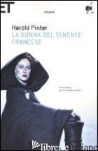 DONNA DEL TENENTE FRANCESE (LA) - PINTER HAROLD