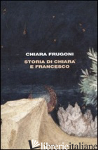 STORIA DI CHIARA E FRANCESCO - FRUGONI CHIARA