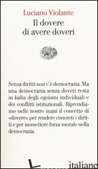 DOVERE DI AVERE DOVERI (IL) - VIOLANTE LUCIANO