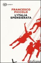 ITALIA SPENSIERATA (L') - PICCOLO FRANCESCO