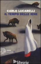 TEMPO DELLE IENE (IL) - LUCARELLI CARLO