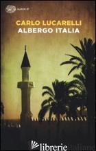 ALBERGO ITALIA - LUCARELLI CARLO