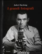 GRANDI FOTOGRAFI. EDIZ. ILLUSTRATA (I) - HACKING JULIET
