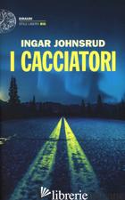 CACCIATORI (I) - JOHNSRUD INGAR