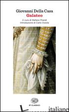 GALATEO - DELLA CASA GIOVANNI; PRANDI S. (CUR.)