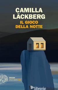 GIOCO DELLA NOTTE (IL) - LACKBERG CAMILLA