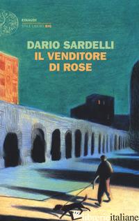 VENDITORE DI ROSE (IL) - SARDELLI DARIO
