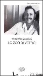 ZOO DI VETRO (LO) - WILLIAMS TENNESSEE