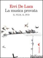 MUSICA PROVATA. IL FILM. IL DVD. DVD (LA) - DE LUCA ERRI