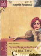 ZIA MARCHESA LETTO DA ISABELLA RAGONESE. AUDIOLIBRO. CD AUDIO FORMATO MP3 (LA) - AGNELLO HORNBY SIMONETTA