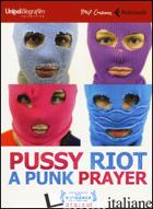PUSSY RIOT: A PUNK PRAYER. DVD. CON LIBRO - LERNER MIKE; POZDOROVKIN MAXIM