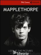 MAPPLETHORPE. LOOK AT THE PICTURES. DVD. CON LIBRO - BAILEY FENTON; BARBATO RANDY