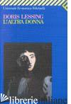 ALTRA DONNA (L') - LESSING DORIS
