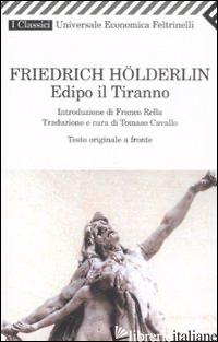 EDIPO IL TIRANNO. TESTO ORIGINALE A FRONTE - HOLDERLIN FRIEDRICH; CAVALLO T. (CUR.)