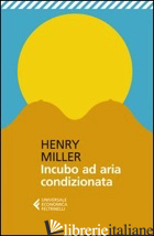 INCUBO AD ARIA CONDIZIONATA (L') - MILLER HENRY