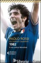 1982. IL MIO MITICO MONDIALE - ROSSI PAOLO; CAPPELLETTI FEDERICA