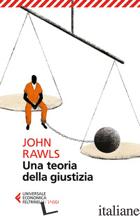 TEORIA DELLA GIUSTIZIA. NUOVA EDIZ. (UNA) - RAWLS JOHN; MAFFETTONE S. (CUR.)