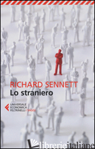 STRANIERO. DUE SAGGI SULL'ESILIO (LO) - SENNETT RICHARD