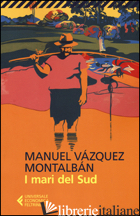 MARI DEL SUD (I) - VAZQUEZ MONTALBAN MANUEL