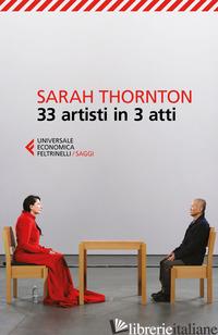 33 ARTISTI IN 3 ATTI - THORNTON SARAH