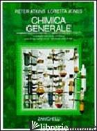 CHIMICA GENERALE - ATKINS PETER WILLIAM; JONES LORETTA