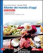 ATLANTE DEL MONDO D'OGGI. PER LE SCUOLE SUPERIORI. CON E-BOOK. CON ESPANSIONE ON - IARRERA FRANCESCO; PILOTTI GIORGIO