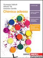CHIMICA ADESSO. PER LE SCUOLE SUPERIORI. CON E-BOOK. CON ESPANSIONE ONLINE - VALITUTTI GIUSEPPE; TIFI ALFREDO; GENTILE ANTONINO