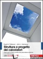 STRUTTURA E PROGETTO DEI CALCOLATORI. CON E-BOOK - PATTERSON DAVID A.; HENNESSY JOHN L.; BORGHESE M. (CUR.)