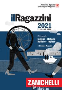 RAGAZZINI 2021. DIZIONARIO INGLESE-ITALIANO, ITALIANO-INGLESE. VERSIONE BASE. CO - RAGAZZINI GIUSEPPE