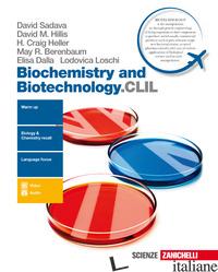 BIOCHEMISTRY AND BIOTECHNOLOGY.CLIL. CON CONTENUTO DIGITALE (FORNITO ELETTRONICA - SADAVA DAVID; HILLIS DAVID M.; HELLER H. CRAIG