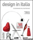 DESIGN IN ITALIA. L'ESPERIENZA DEL QUOTIDIANO. EDIZ. ILLUSTRATA - BERGAMASCO PORZIA; CROCI VALENTINA; COLONETTI A. (CUR.)