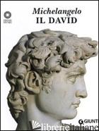 MICHELANGELO. IL DAVID - CIUCCETTI LAURA