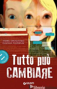 TUTTO PUO' CAMBIARE - ZHVALEVSKIJ ANDREJ; PASTERNAK EVGENIJA