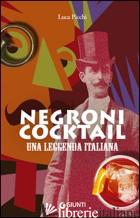 NEGRONI COCKTAIL. UNA LEGGENDA ITALIANA - PICCHI LUCA